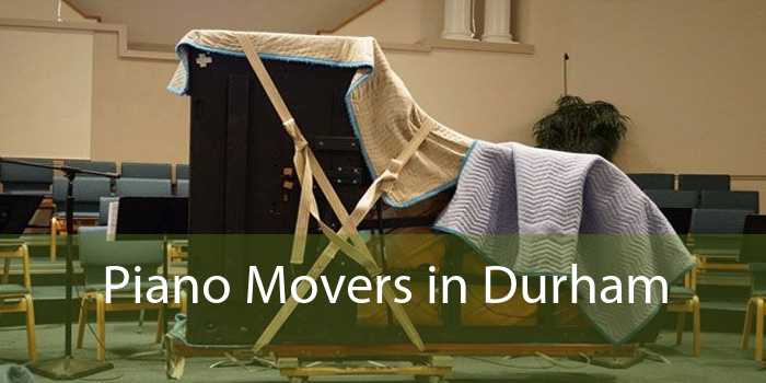 Piano Movers in Durham